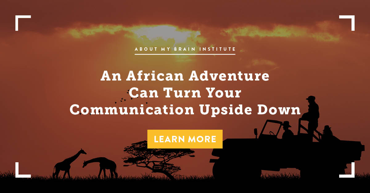An African Adventure Can Turn Your Communication Upside Down