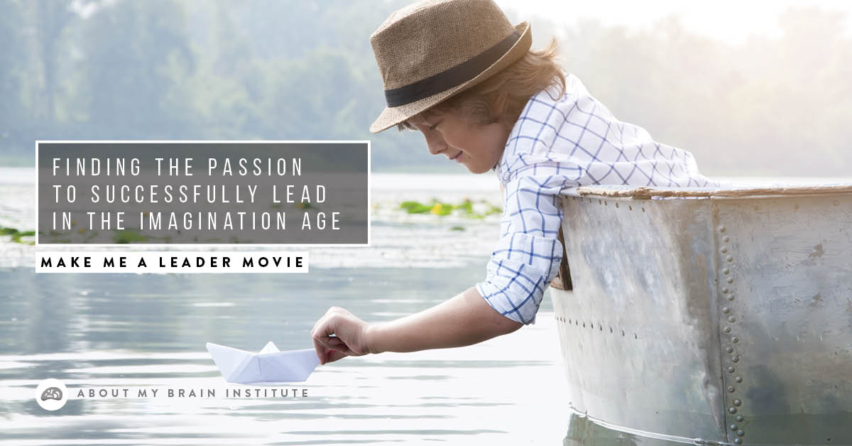 Finding The Passion To Successfully Lead In The Imagination Age