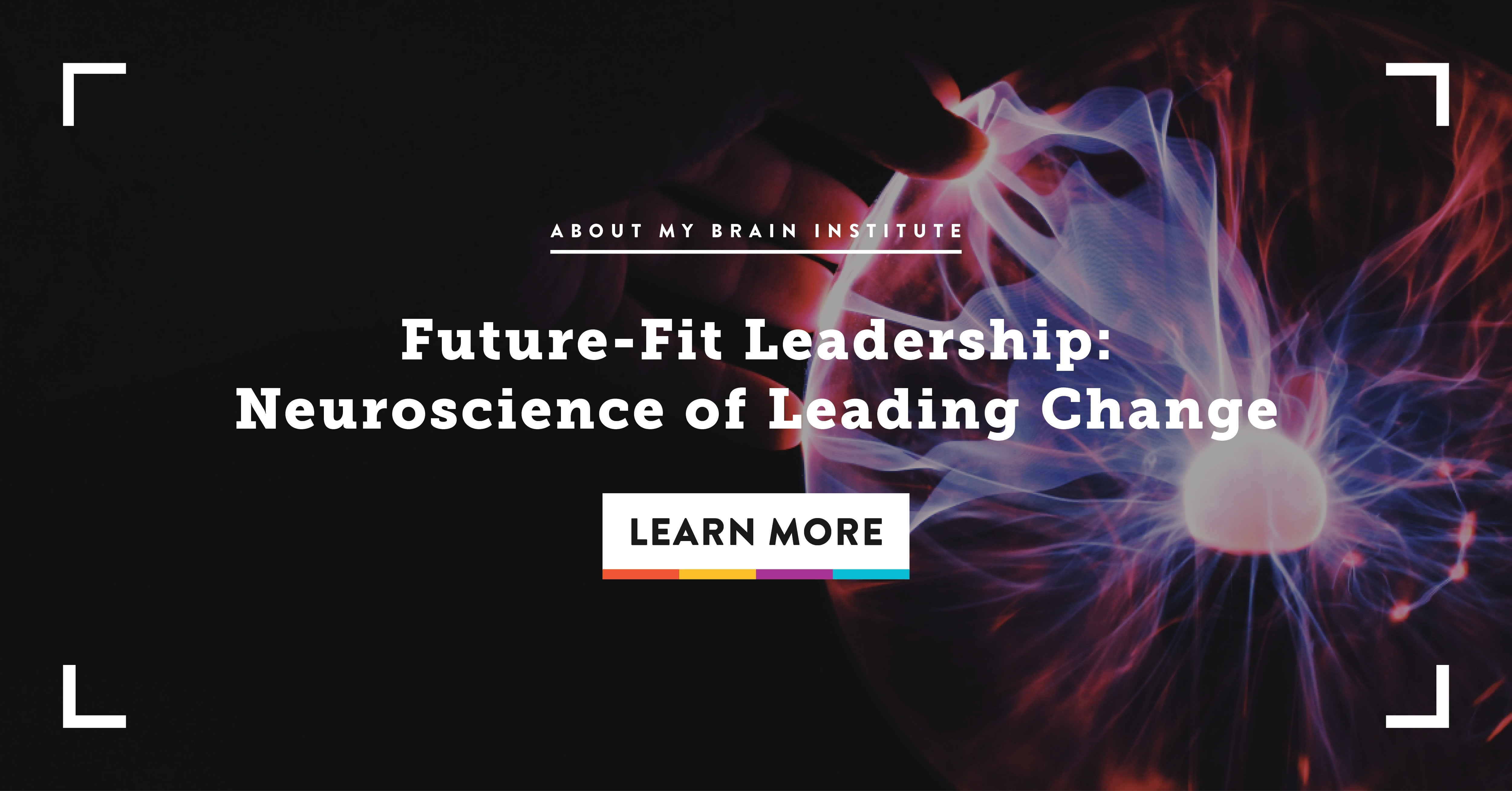 Future - Fit Leadership: Neuroscience of Leading Change