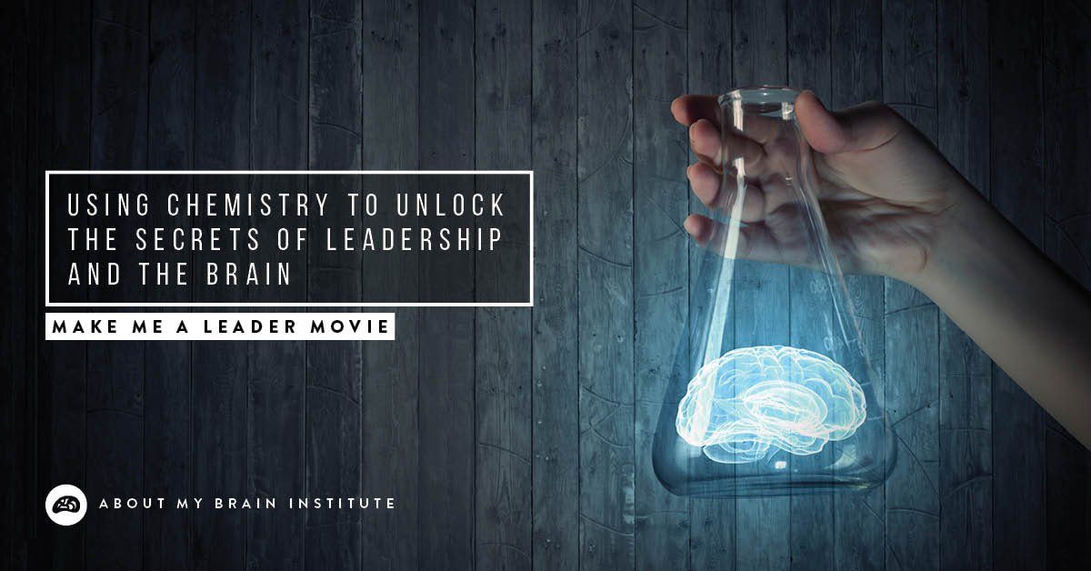 Using Chemistry To Unlock The Secrets Of Leadership And The Brain