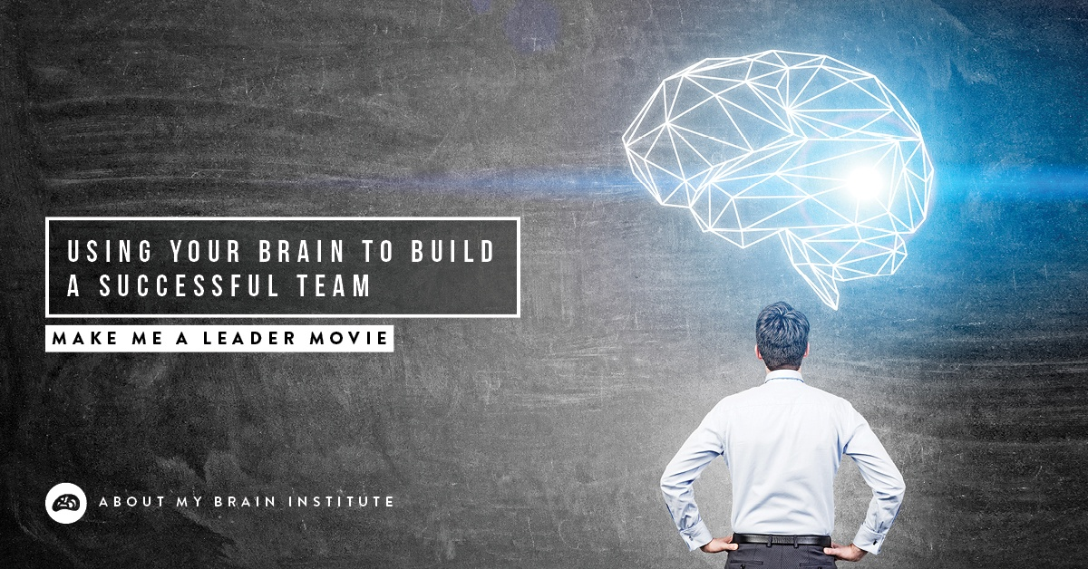 Using Your Brain To Build A Successful Team