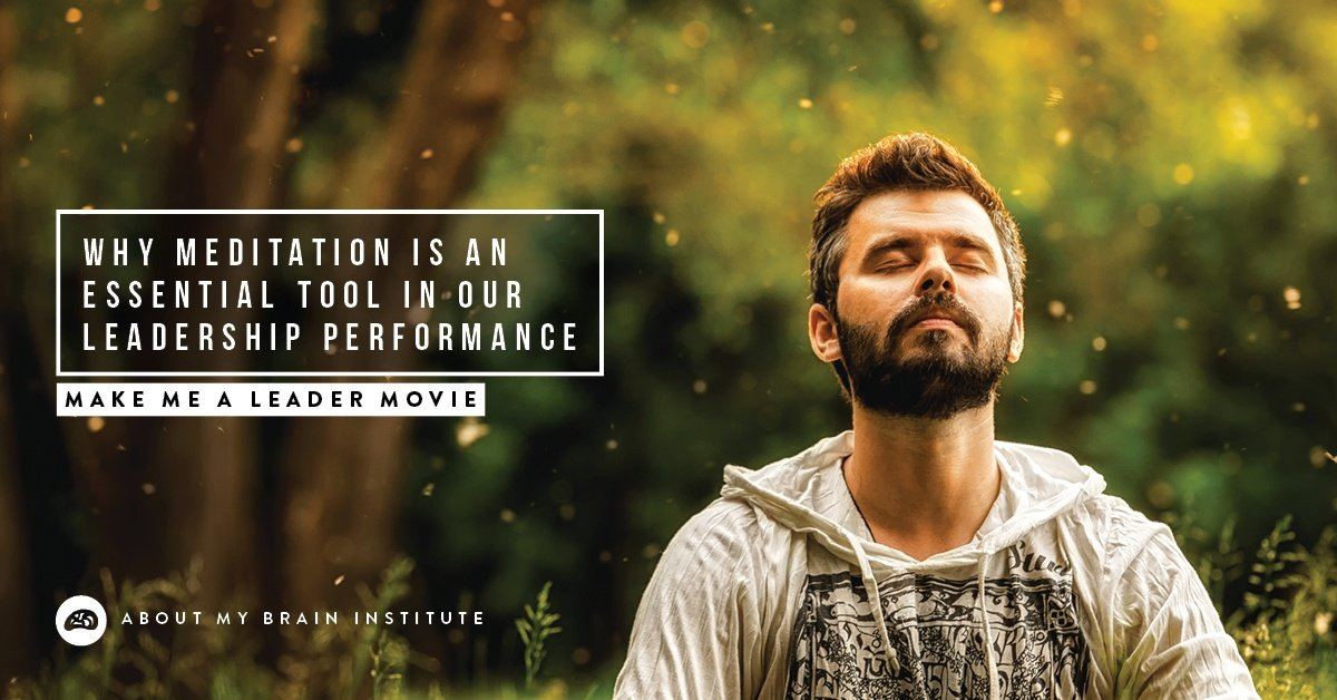 Why Meditation Is An Essential Tool In Our Leadership Performance