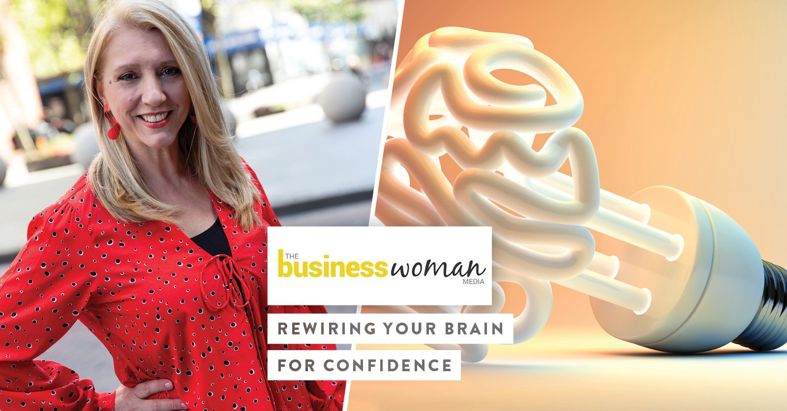 Business Woman Media: Rewiring Your Brain For Confidence