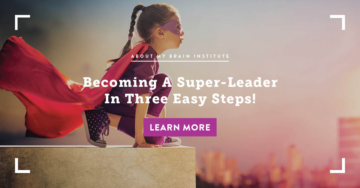 Becoming A Super-Leader In Three Easy Steps!