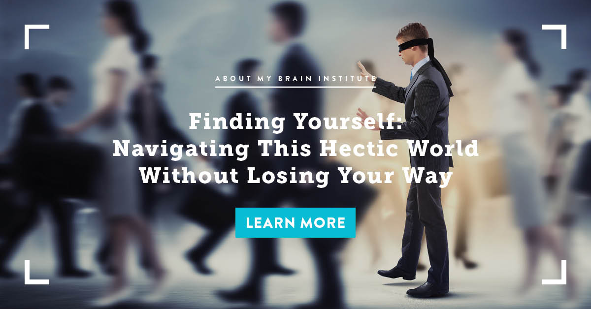 Finding Yourself—Navigating This Hectic World Without Losing Your Way
