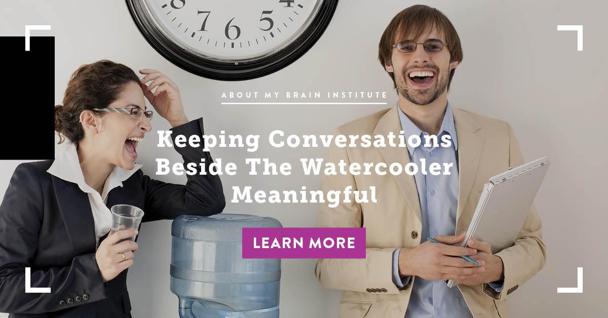 Keeping Conversations Beside the Watercooler Meaningful