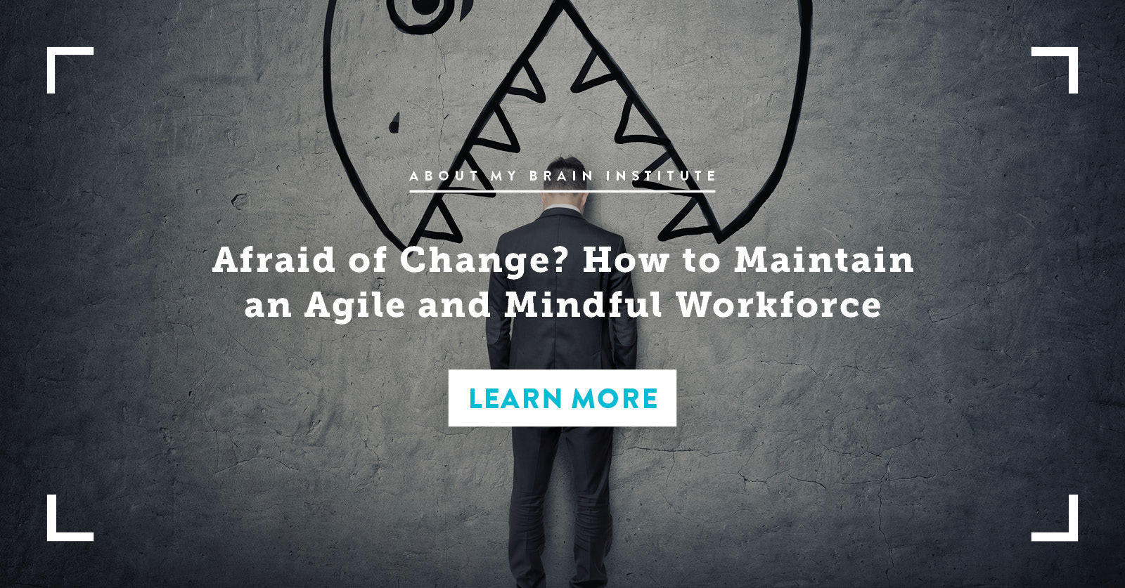 Afraid Of Change? How To Maintain An Agile and Mindful Workforce