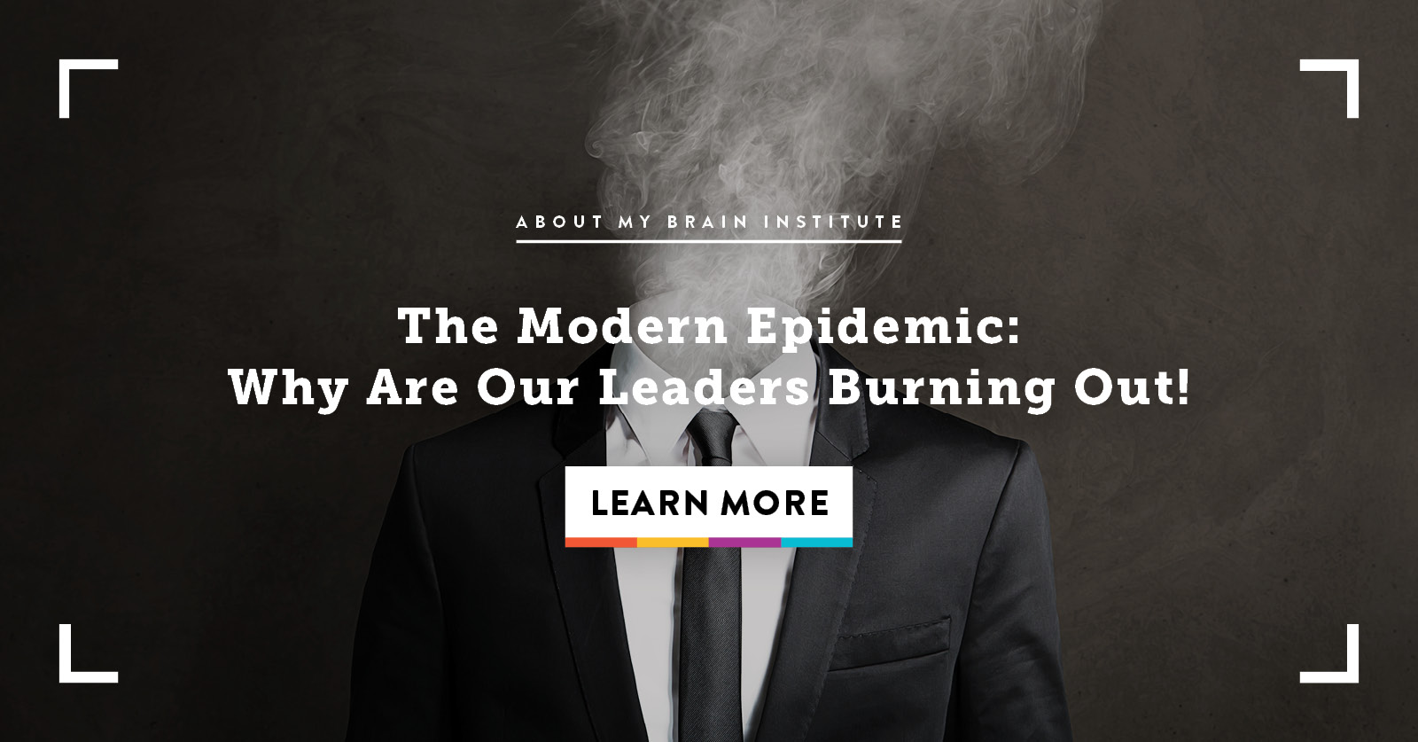 The Modern Epidemic: Why Are Leaders Burning Out?