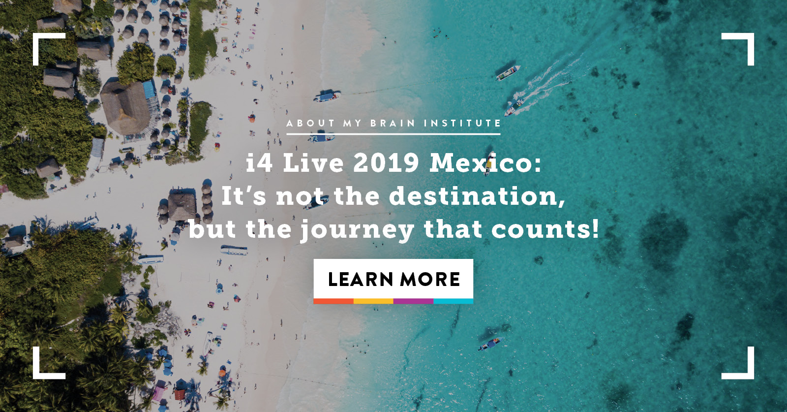 i4 Live Retreat 2019 Mexico: It's Not The Destination, But The Journey That Counts!