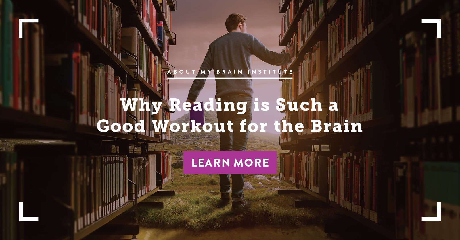 Why Reading is Such a Good Workout for the Brain