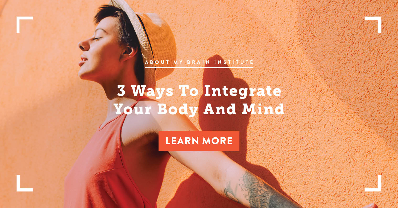 3 Ways To Integrate Your Body And Mind