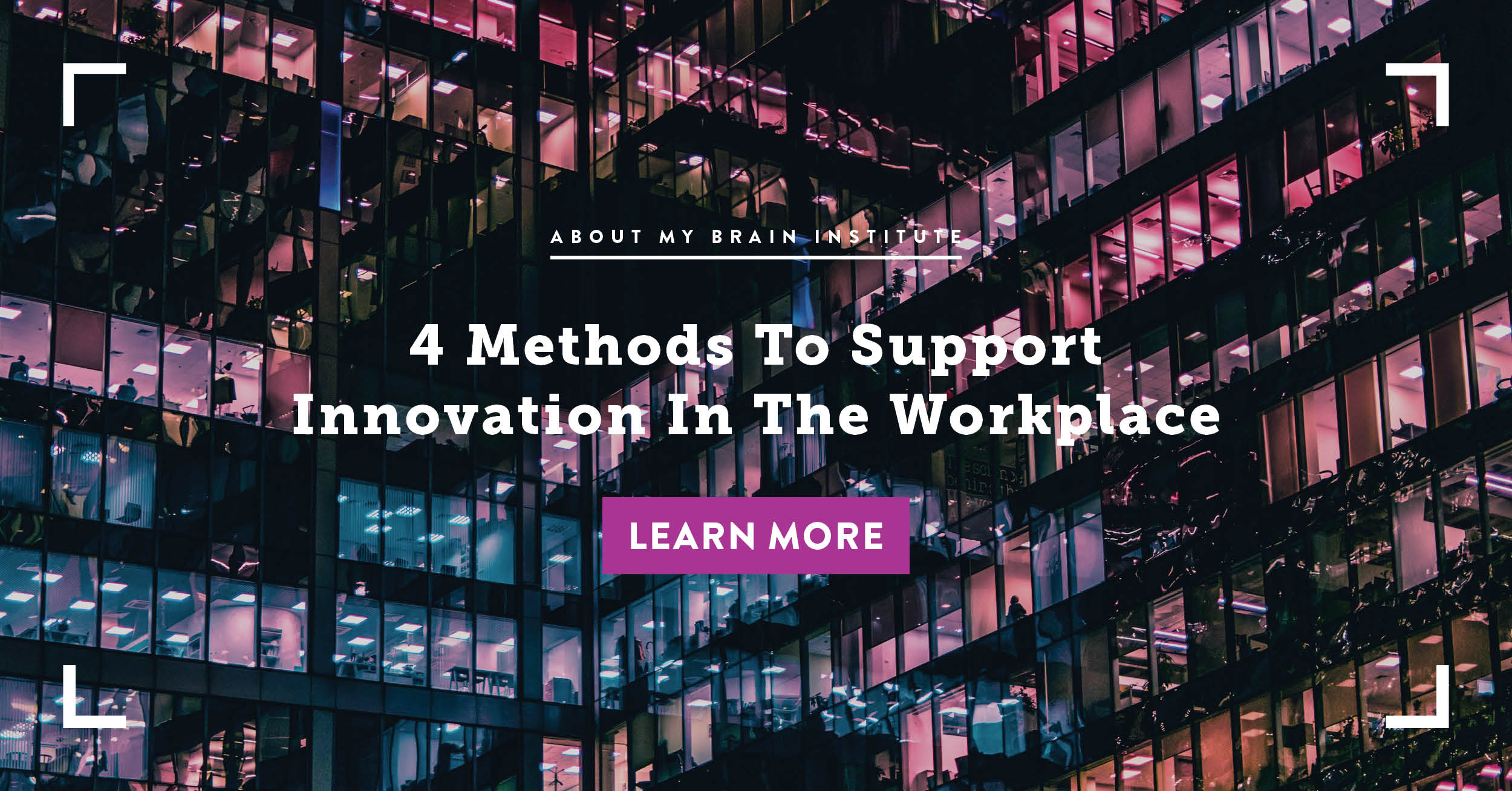 4 Methods To Support Innovation In the Workplace