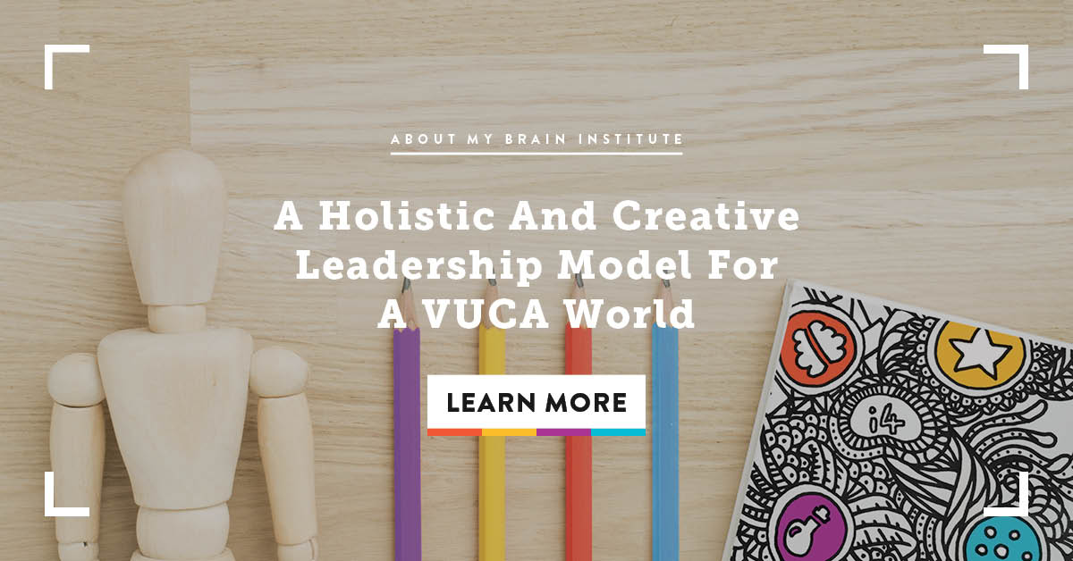 A Holistic And Creative Leadership Model For A VUCA World