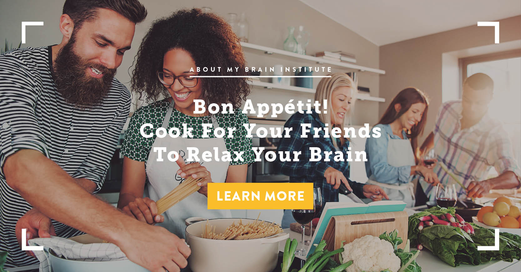 Bon Appétit! Cook For Your Friends To Relax Your Brain