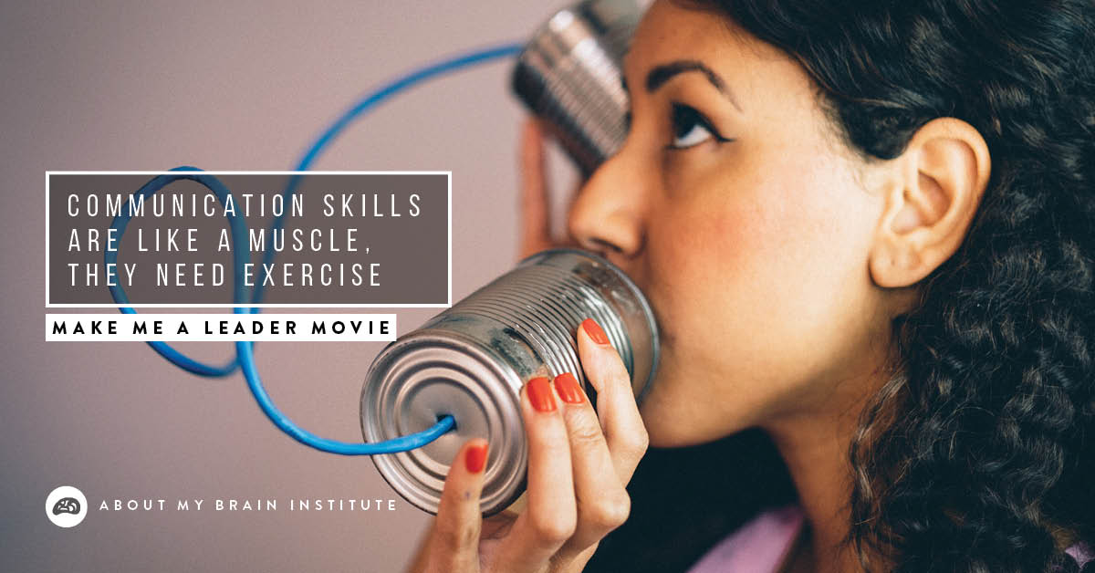 Communication Skills Are Like A Muscle, They Need Exercise