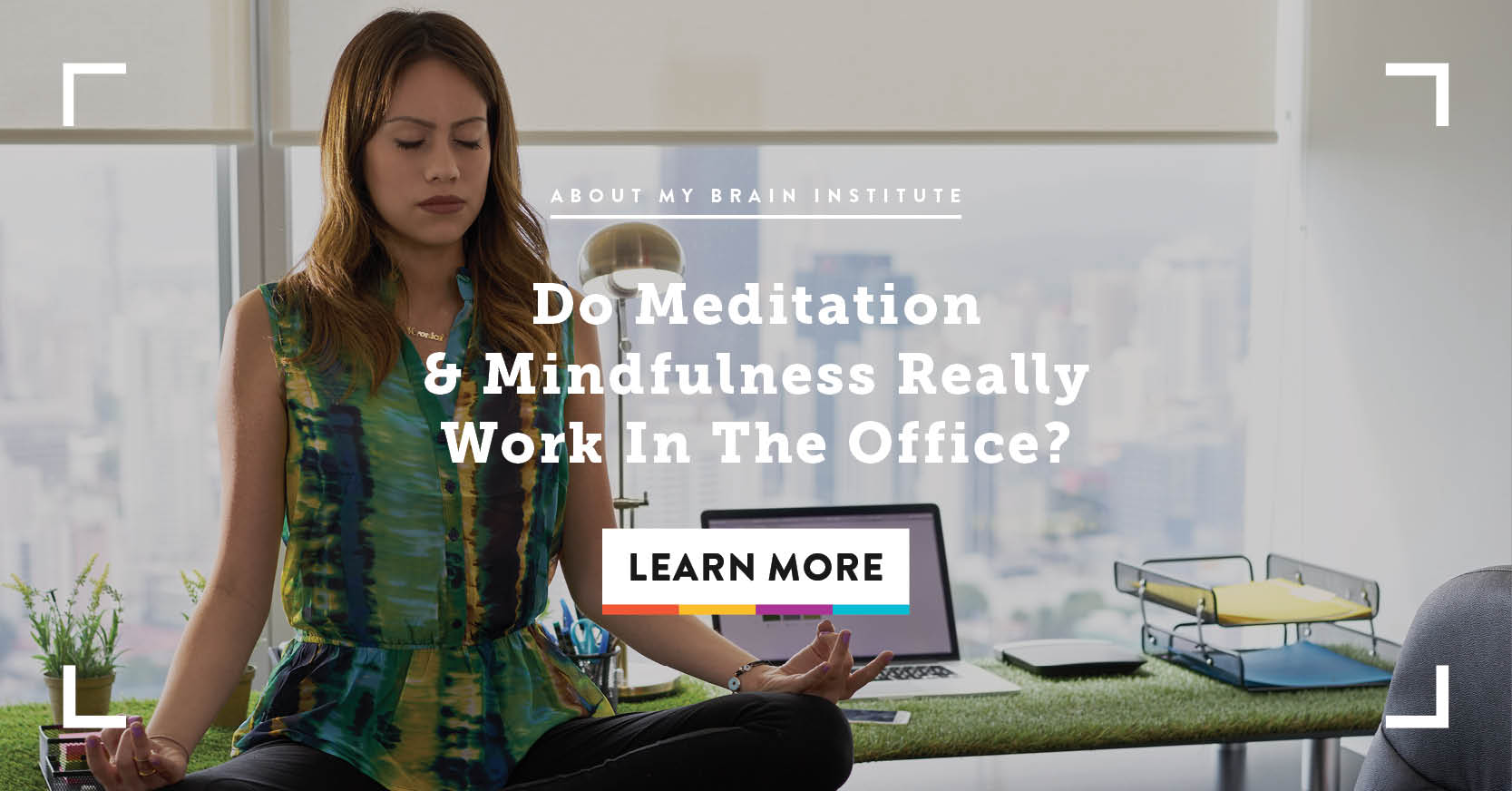 Do Meditation & Mindfulness Really Work in the Office?