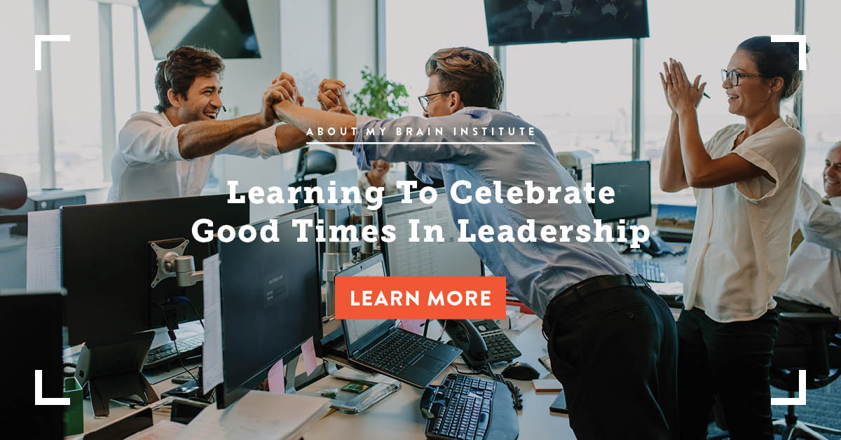 Learning To Celebrate Good Times In Leadership