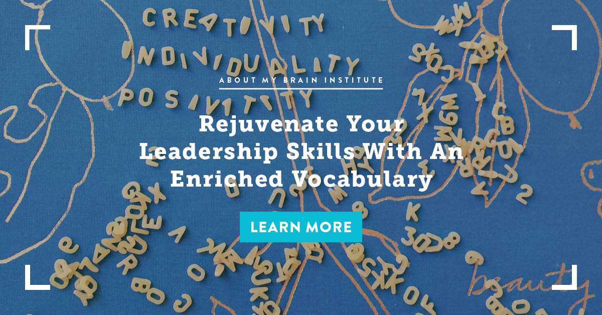 Rejuvenate Your Leadership Skills With An Enriched Vocabulary