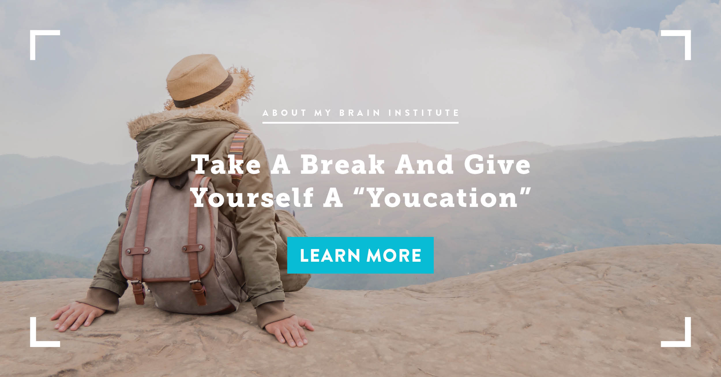 "Take a Break And Give Yourself A ""Youcation"""