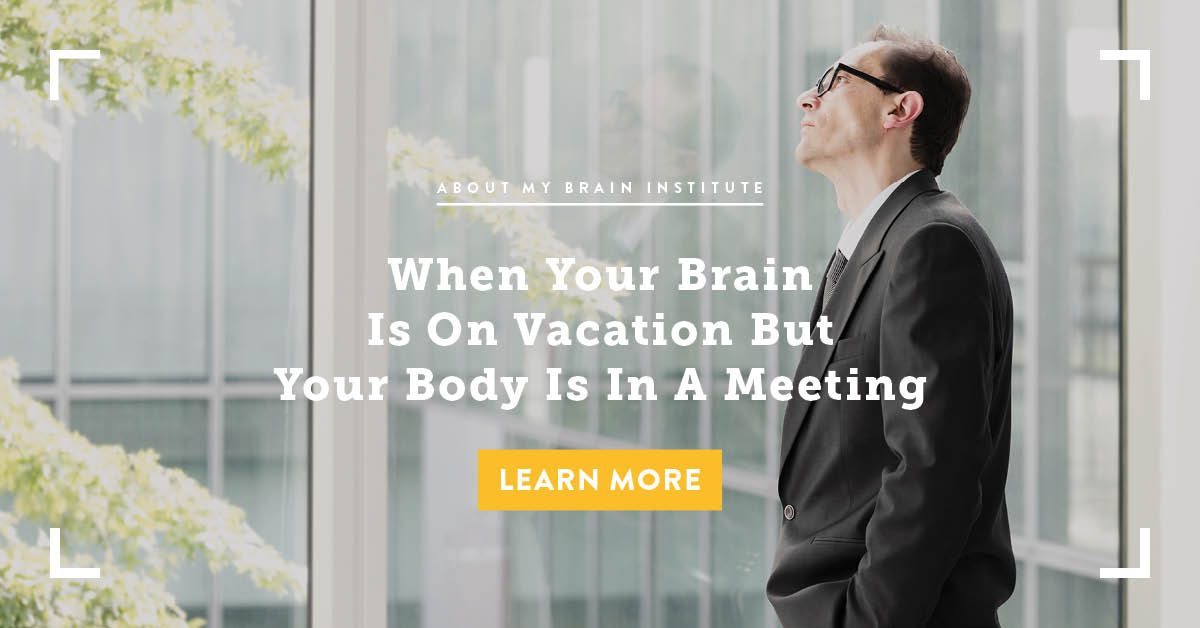 When Your Brain Is On Vacation But Your Body Is In A Meeting
