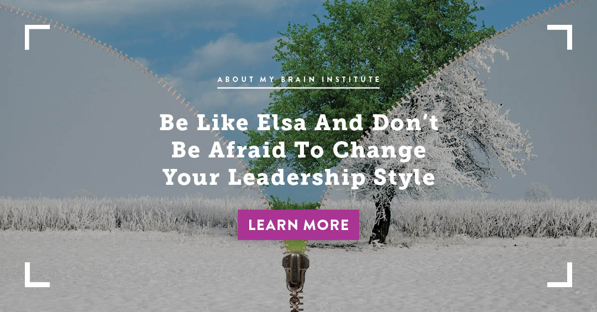 Be Like Elsa and Don't Be Afraid to Change Your Leadership Style