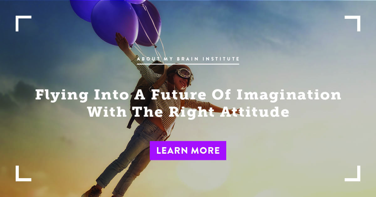 Flying Into A Future Of Imagination With The Right Attitude
