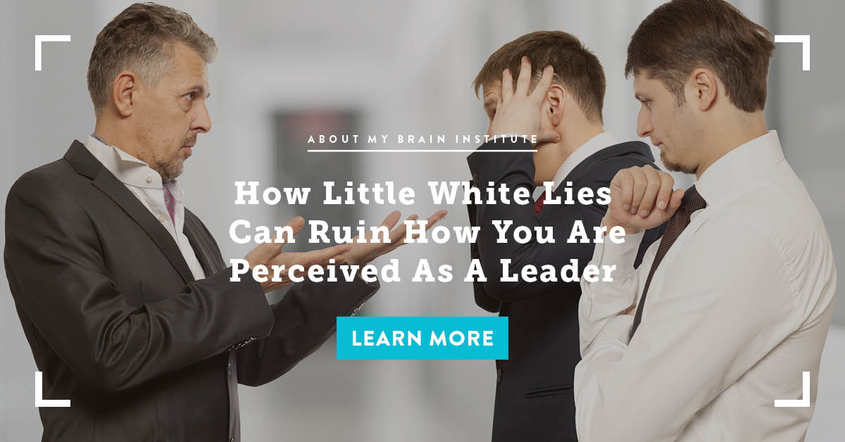 How Little White Lies Can Ruin How You Are Perceived As A Leader
